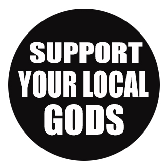 support your local gods badge